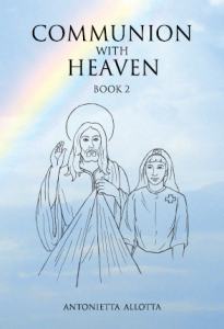 Communion with Heaven Book 2. Antonietta Allotta