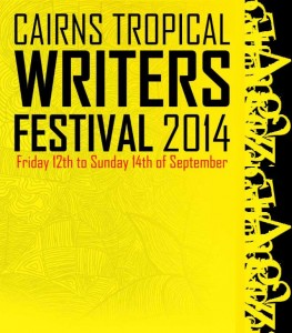 Cairns Tropical Writers Festival 2014