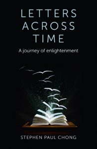 Letters across Time by Stephen Paul Chong